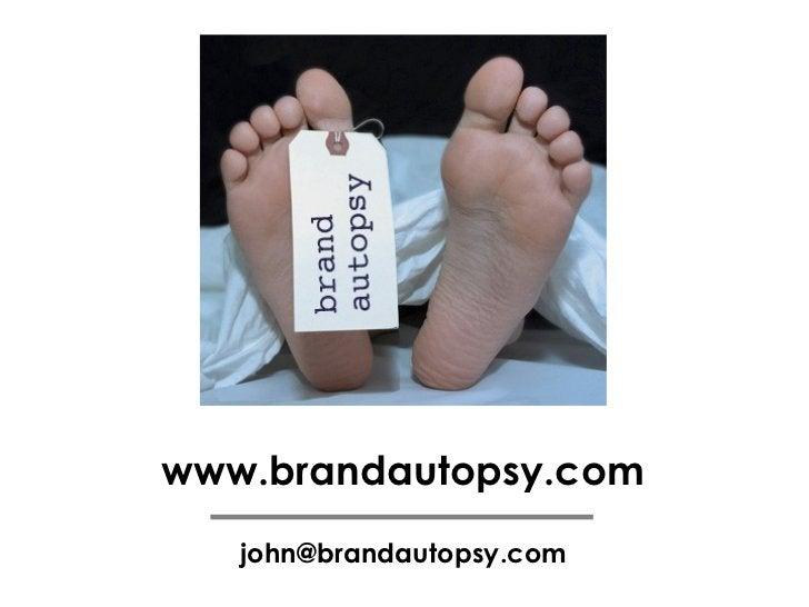 [email_address] www.brandautopsy.com
