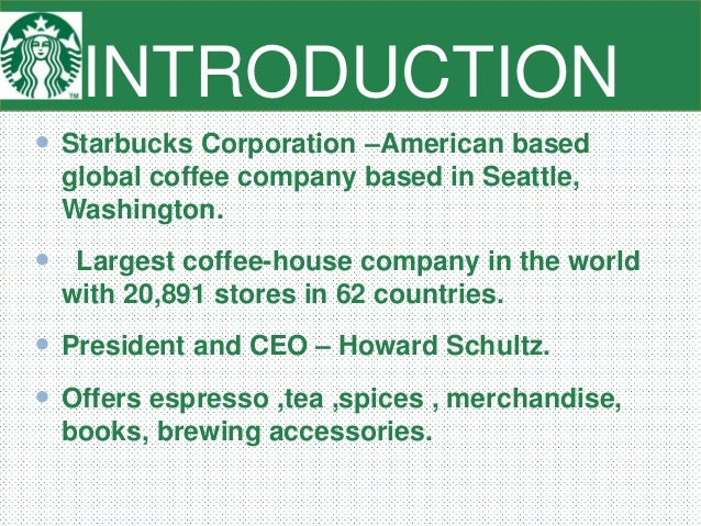 Introduction and Product for Starbucks Coffe