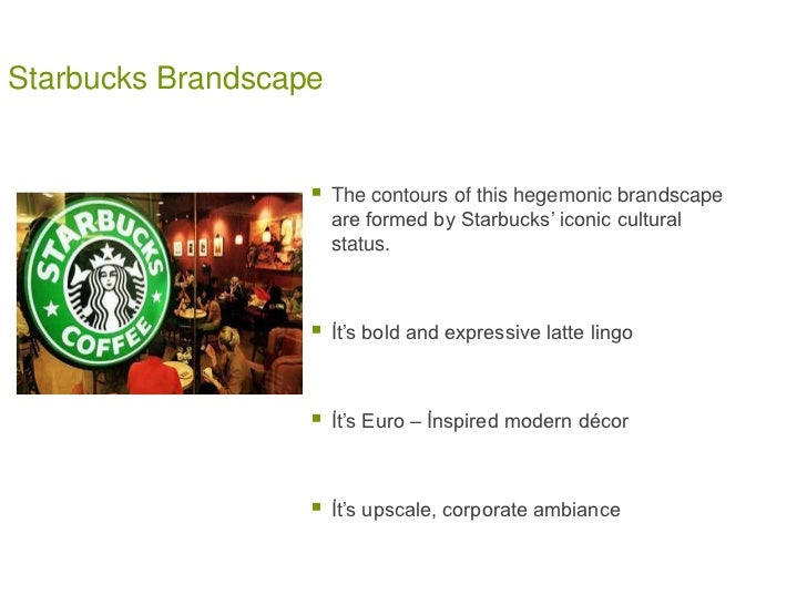 The starbucks brandscape and consumers