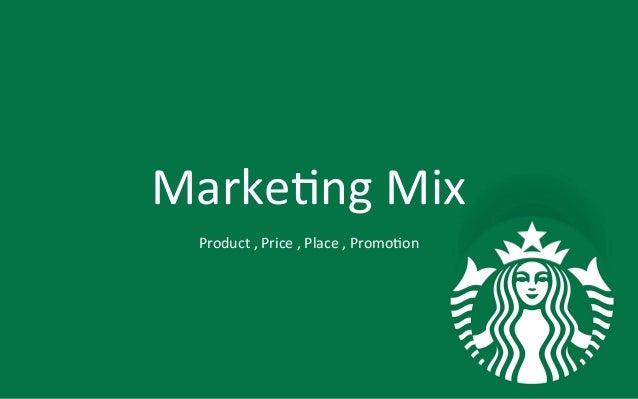 starbucks marketing mix in china Starbucks is the leader of the coffee market as an individual company, it controls several times more market share than any of its competitors more than just a high-priced coffee shop, starbucks.