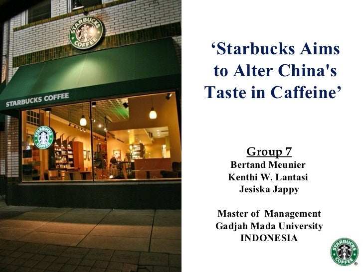 case study starbucks selling coffee in the land of tea