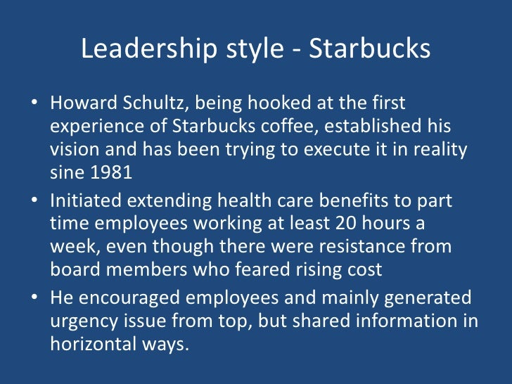 leadership style of starbucks coffee Salta on-site doctor's office for all team members starbucks enjoy our very own  starbucks  your relationship-building skills are something to talk about.