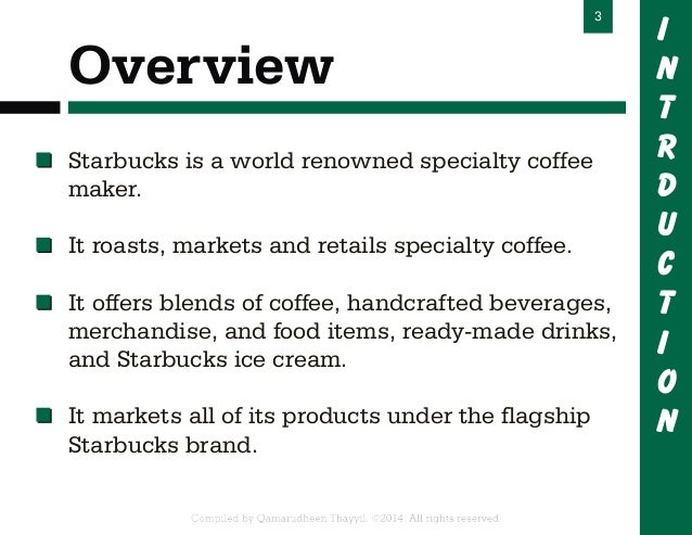 overview of starbucks coffee company Since 1971, starbucks has been committed to ethically sourcing and roasting the highest quality arabica coffee in the world today, with stores around the globe, the company is the premier roaster and retailer of specialty coffee in the world.
