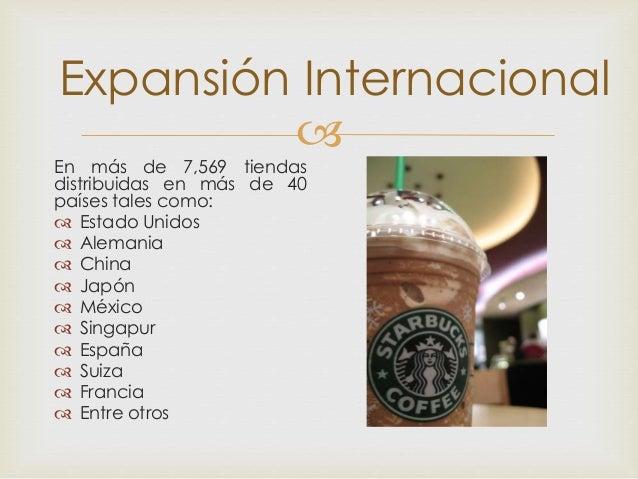  Expansión Internacional En más de 7,569 tiendas distribuidas en más de 40 países tales como:  Estado Unidos  Alemania ...