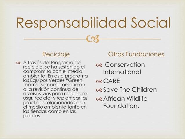  Responsabilidad Social Reciclaje  A través del Programa de reciclaje, se ha sostenido el compromiso con el medio ambien...