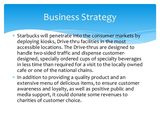 starbucks business plan However, now we know that shultz is seriously considering integrating  blockchain technology into starbuck's business plan going forward.