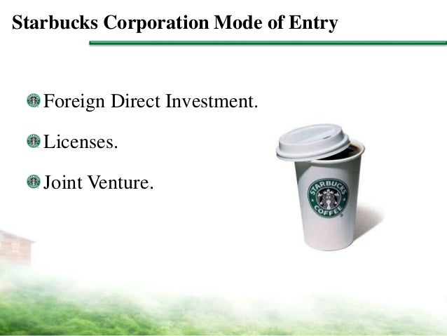 foreign direct investment starbucks case Loose leaf international business with connect access card10 th edition foreign direct investment the globalization of starbucks case.