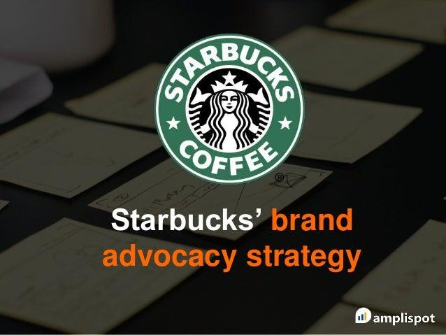 Starbucks' brand advocacy strategy
