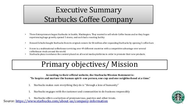 starbucks executive summary Get to know starbucks corporation ceo & other corporate executives learn about the board of directors, executive committees and ceo compensation in this.