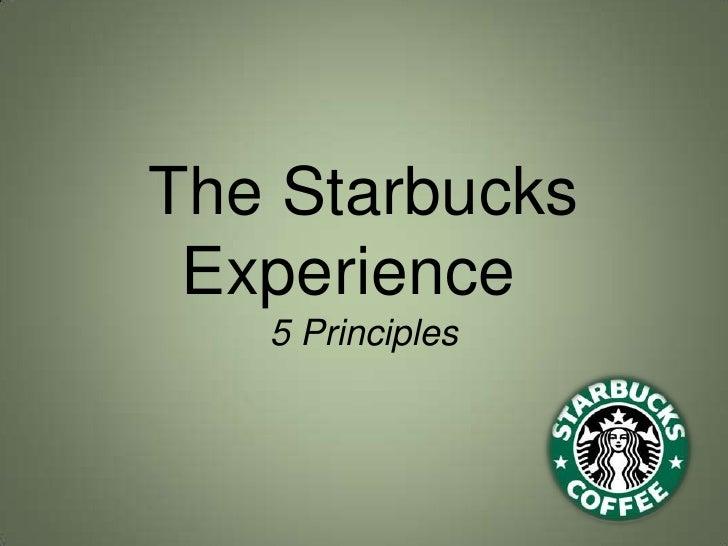 The Starbucks Experience5 Principles<br />