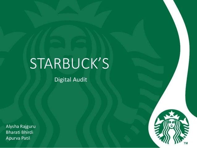 STARBUCK'S Digital Audit Alysha Rajguru Bharati Bhirdi Apurva Patil 1