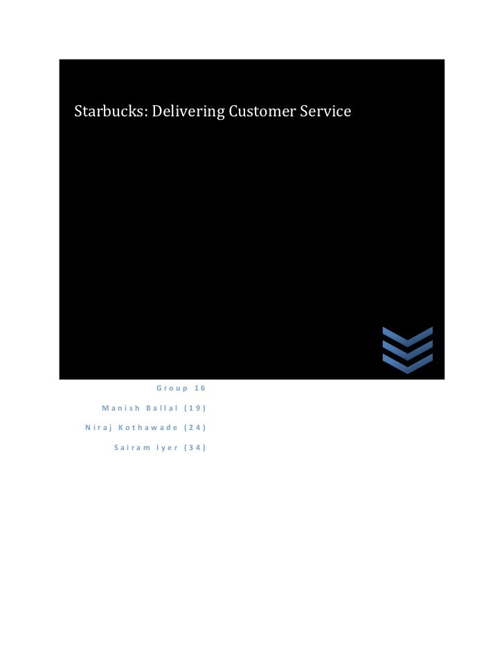 Starbucks: Delivering Customer Service                      Group 16              Manish Ballal (19)...