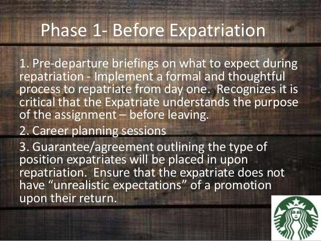 expatriation and repatriation program essay Expatriation and repatriation program while reviewing a small manufacturing plant, it has come to the attention of the committee that the organization lacks a.