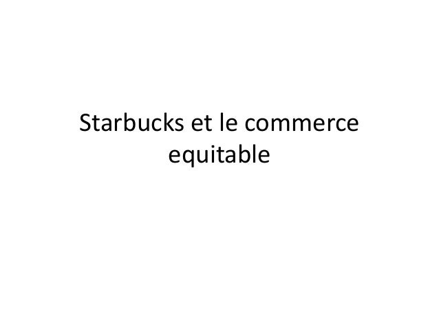 Starbucks et le commerce equitable