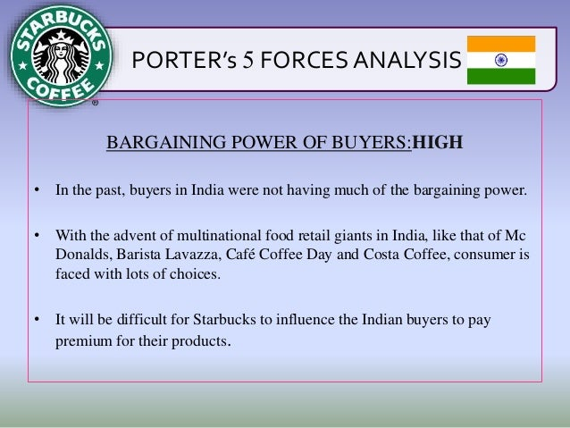 starbucks porter 5 forces Political economic industry-specific rules and regulations buying power of consumers the level of relationships between usa and countries that produce coffee.