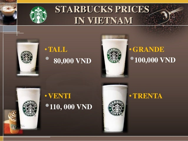 starbuck in vietnam Specialty-grade arabica coffee has thrived in vietnam's fertile mountains since  the 1800s now starbucks is offering its first single-origin coffee.