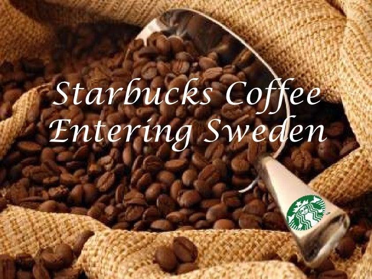 Starbucks CoffeeEntering Sweden