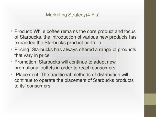 starbucks case study marketing mix The inside management of starbucks plan organization more than 4p plan   the company's objective is to establish starbucks as the most recognized and  respected brand in the  the marketing and strategy  analysis and suggestion.
