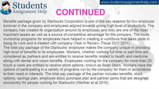 assignment on starbucks Free essay: starbucks case assignment starbucks corp, an international coffee and coffeehouse chain based in seattle, washington, has expanded rapidly since.
