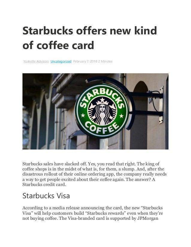 Starbucks offers new kind of coffee card Yorkville Advisors Uncategorized February 7, 2018 2 Minutes Starbucks sales have ...