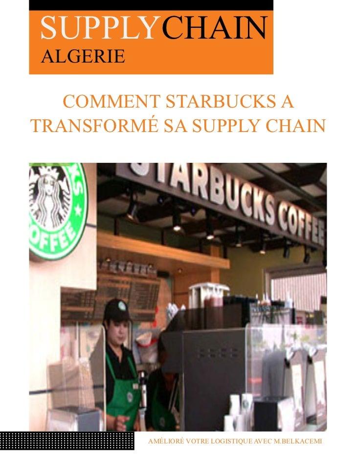 SUPPLYCHAINALGERIE   Comment Starbucks atransformé sa Supply Chain          Amélioré votre logistique avec M.Belkacemi