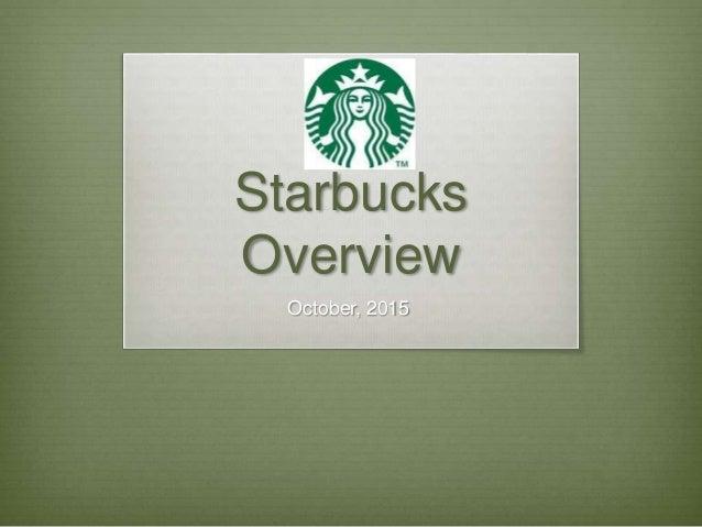 Starbucks Overview October, 2015