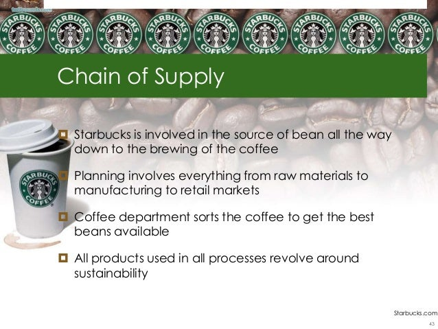 starbucks supply chain Interest in supply chains and supply chain careers is increasing as are  salaries a survey earlier this year by the institute for supply.