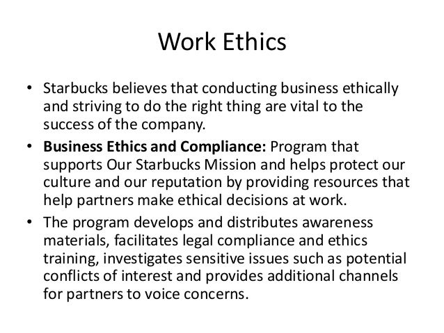 environment ethics at starbucks Starbucks chairman to receive business ethics award  forth by schultz including : providing a respectful work environment, embracing diversity.