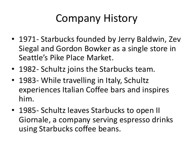 starbucks company profile About starbucks coffee company company information company profile a closer look at us timeline our history from 1971 on.