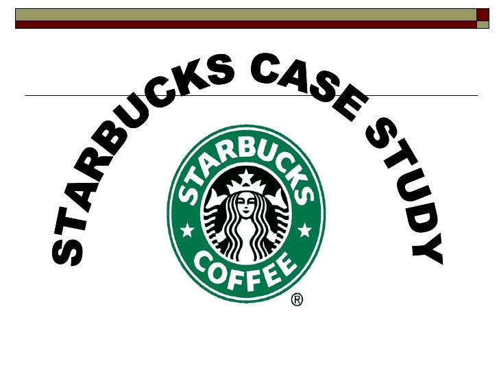 STARBUCKS CASE STUDY