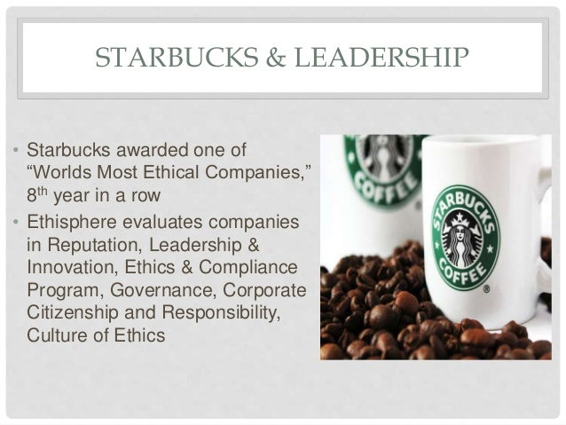 starbucks ethics and compliance paper We believe that conducting business ethically and striving to do the right thing are vital to the success of the company starbucks ethics & compliance supports our mission & values and helps protect our culture and our reputation by fostering a culture that is committed to ethical leadership and.