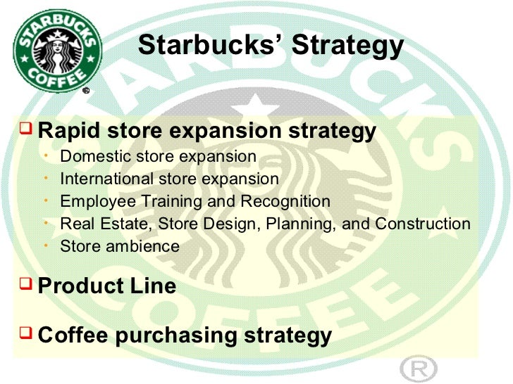 starbucks expanded internationally by licensing Initially starbucks expanded internationally by licensing its format to capable and reputable foreign operators to develop and operate new starbucks stores.
