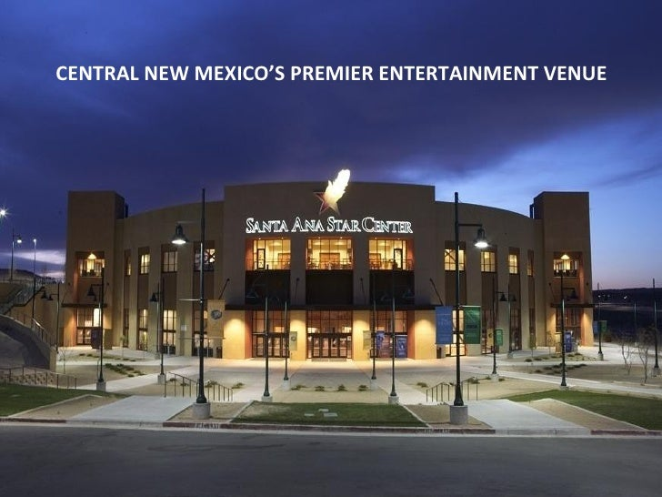 CENTRAL NEW MEXICO'S PREMIER ENTERTAINMENT VENUE