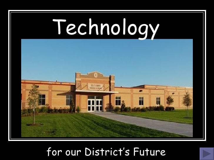 Technology  for our District's Future