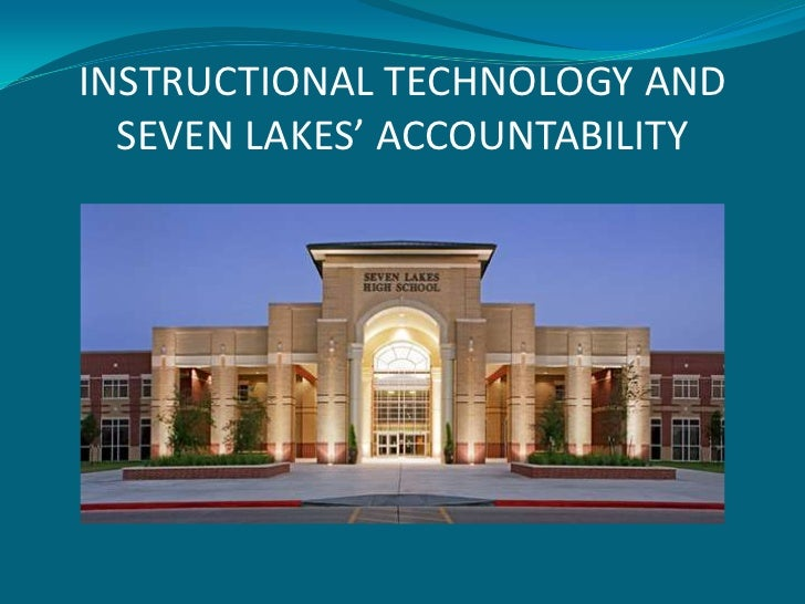 INSTRUCTIONAL TECHNOLOGY ANDSEVEN LAKES' ACCOUNTABILITY <br />