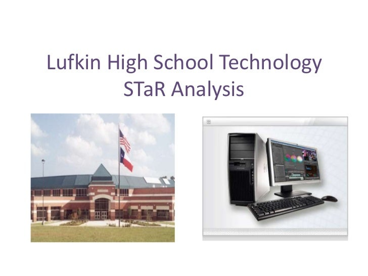 Lufkin High School TechnologySTaR Analysis <br />