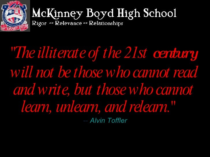 """""""The illiterate of the 21st  century  will not be those who cannot   read and write, but those who cannot learn, unle..."""