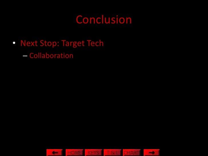 Conclusion • Next Stop: Target Tech   – Collaboration