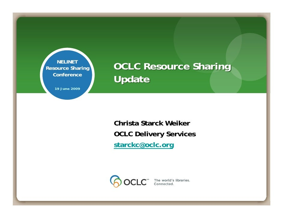 NELINET Resource Sharing   OCLC Resource Sharing   Conference                    Update    19 June 2009                   ...
