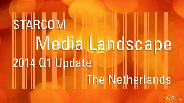 The Netherlands STARCOM Media Landscape 2014 Q1 Update