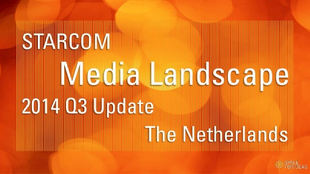 1  The Netherlands  STARCOM  Media Landscape 2014 Q3 Update