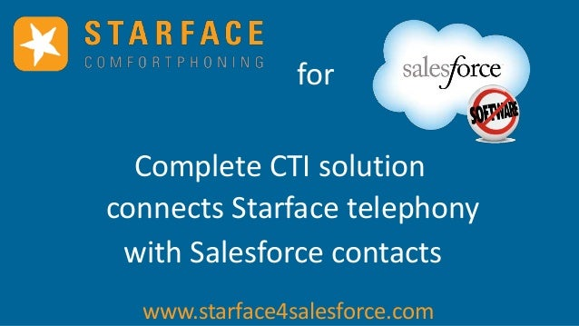 for Complete CTI solution connects Starface telephony with Salesforce contacts www.starface4salesforce.com