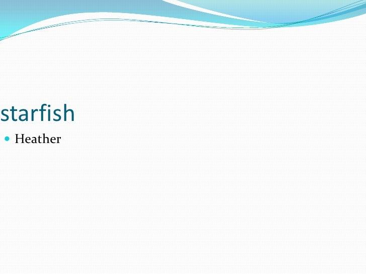 starfish<br />Heather<br />