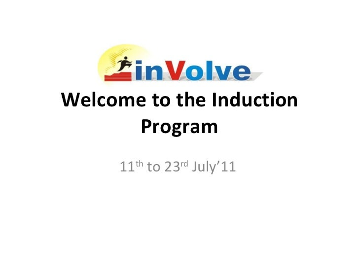 Welcome to the Induction Program 11 th  to 23 rd  July'11