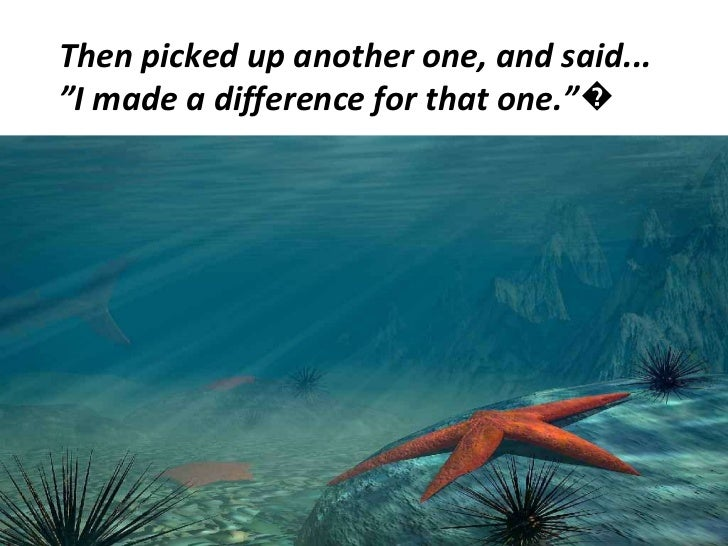 """Then picked up another one, and said... """" I made a difference for that one.""""�"""