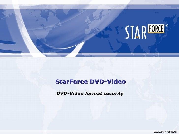 StarForce DVD-VideoDVD-Video format security                            www.star-force.ru