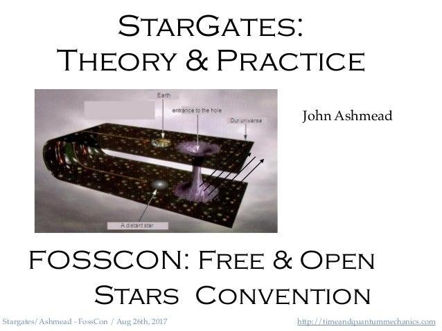 http://timeandquantummechanics.comStargates/Ashmead - FossCon / Aug 26th, 2017 StarGates: Theory & Practice John Ashmead F...