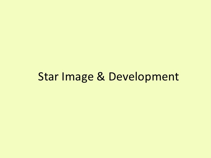 Star Image & Development