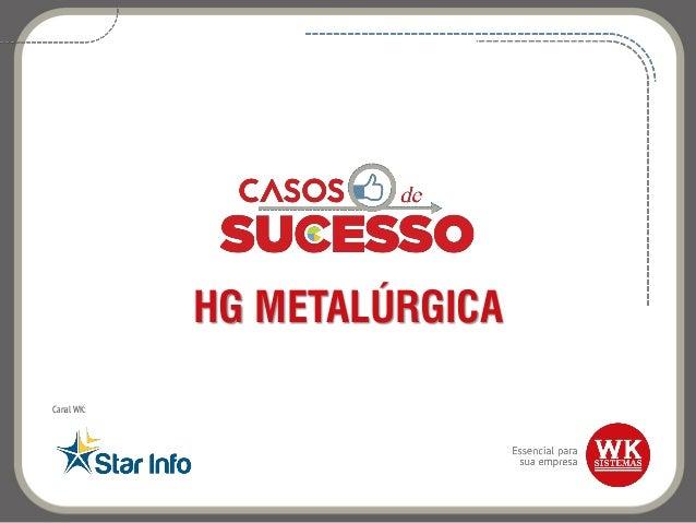 HG METALÚRGICA Canal WK:
