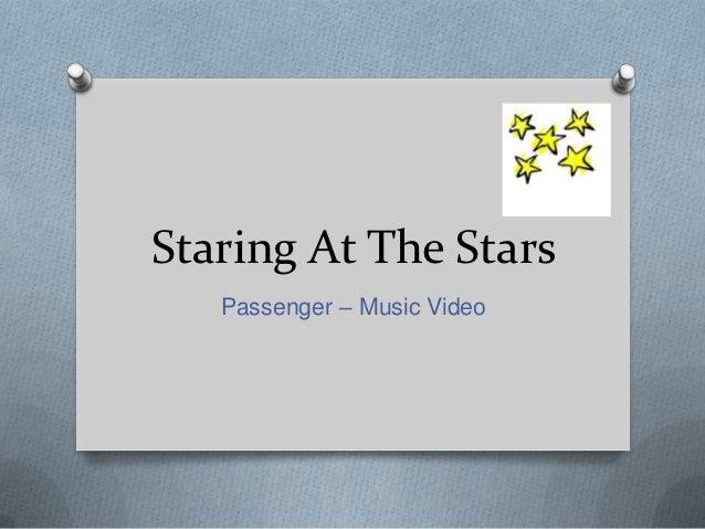 Staring At The Stars   Passenger – Music Video